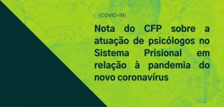 [CFP] Nota sobre a atuação de psicólogas/osno Sistema Prisional em relação à pandemia do novo coronavírus