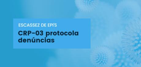 CRP-03 protocola denúncias, junto ao MPF e MPT, referentes à escassez de EPIs