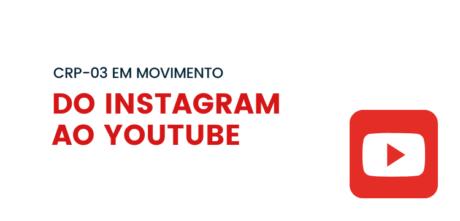 CRP-03 disponibiliza lives do Instagram no canal do Youtube