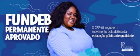 Essencial para o ensino público no país, FUNDEB permanente é aprovado