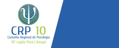 CRP-03 apoia nota do CRP 10 sobre autonomia universitária da UFPA e nomeação do reitor Emmanuel Tourinho