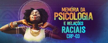 No mês da Consciência Negra, CRP-03 lembra ações no campo das relações raciais