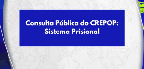 Colabore com publicação que trará referências técnicas para atuação de psicólogas/os no sistema prisional