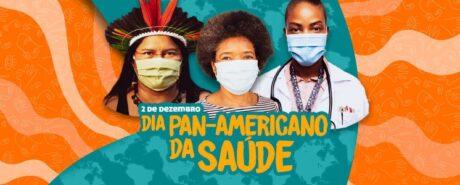 02 de dezembro: Dia Pan-americano da Saúde