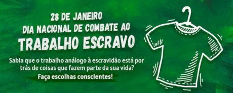 28 de janeiro: Dia Nacional de Combate ao Trabalho Escravo
