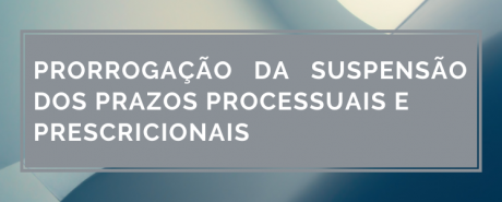 CRP-03 prorroga prazos processuais e prescricionais até 31 de janeiro de 2021