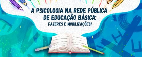 A Psicologia na rede pública de educação básica é tema de campanha em fevereiro