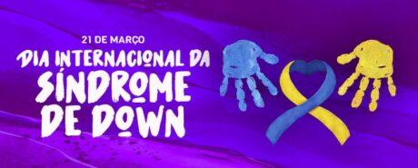 Temáticas relacionadas à Síndrome de Down são destaque neste dia