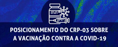 CRP-03 se posiciona sobre vacinação contra a COVID-19
