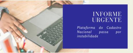 Plataforma do Cadastro Nacional passa por instabilidade