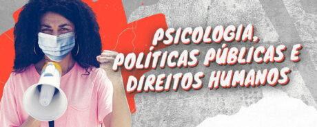 Conselho realiza campanha sobre Psicologia, Políticas Públicas e Direitos Humanos