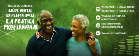 Participe do Ciclo de debates sobre saúde mental na velhice nos dias 28 e 29/04