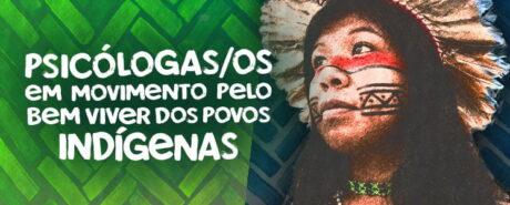 CRP-03 debate em live Saúde Mental e Direitos Humanos das populações indígenas. Participe!
