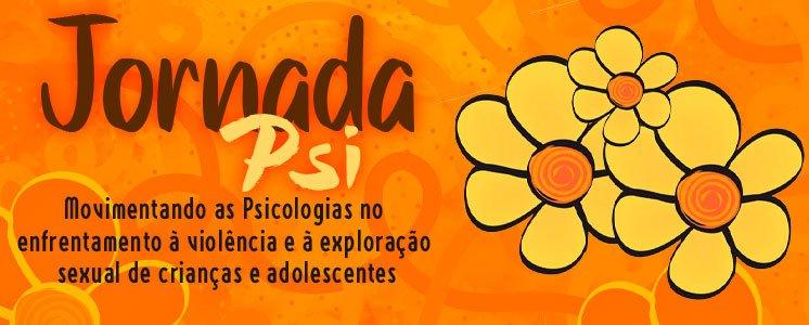 Participe da Jornada Psi: Movimentando as Psicologias no Enfrentamento à Violência e à Exploração Sexual de crianças e adolescentes